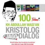 "Cover depan buku ""100 Tahun KH Abdullah Wasi'an, Kristolog Jago Dialog"". Terbit September 2017"